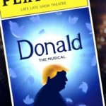 Donald –the musical parody, Making Broadway Great Again!