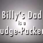 """Billy's Dad is a Fudge Packer,"" a MAGA Parody"