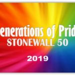 Celebrating STONEWALL 50 with Generations of Pride
