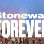 "Experience how ""Stonewall FOREVER"" is preserving Generations of Pride"