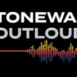 Screening of 'Stonewall Outloud' celebrates History with a Homecoming